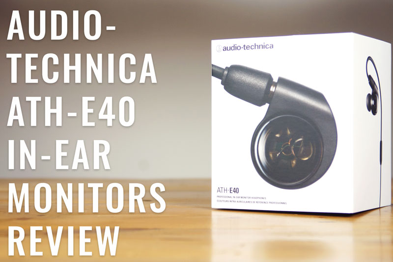 Audio-Technica ATH-E40 Review