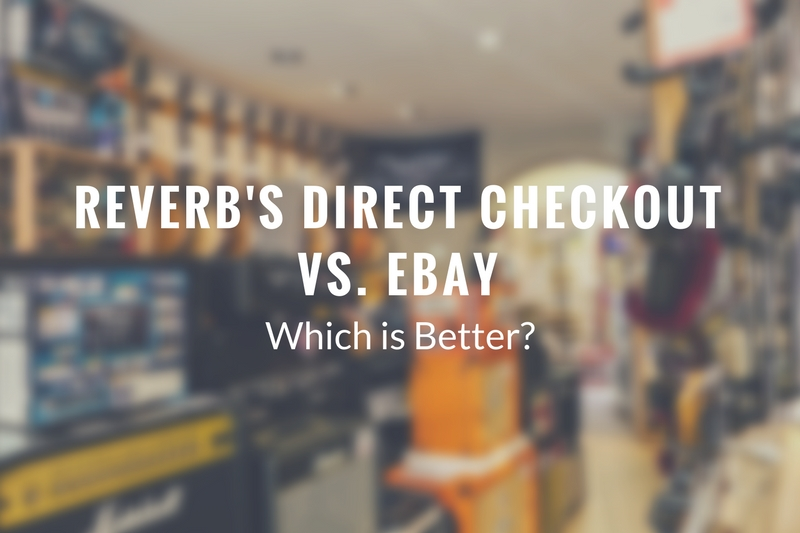Reverb Direct Checkout Vs. PayPal: Which is Better? | Infamous Musician