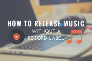 How to Release Music Without a Label