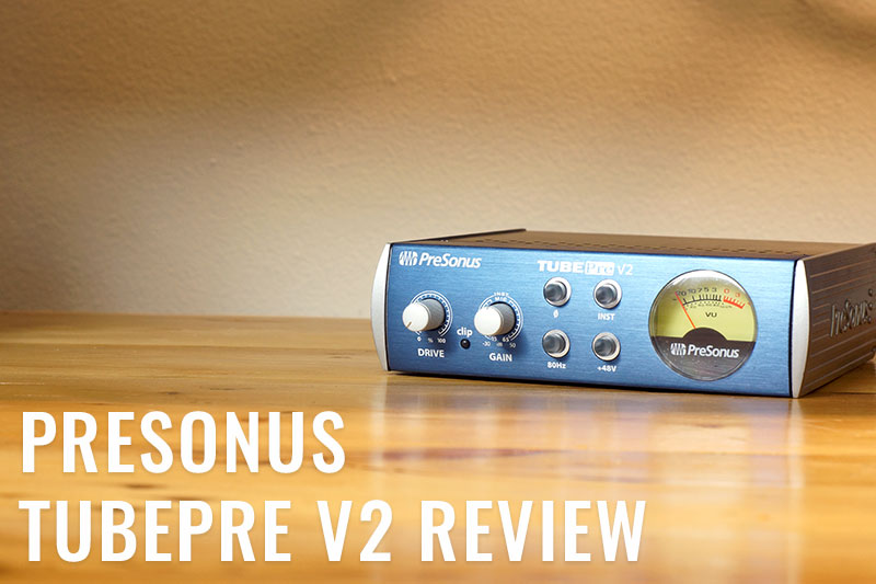 Presonus TubePre V2 Review