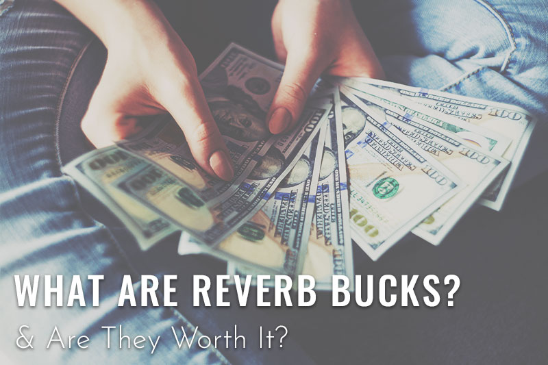 What Are Reverb Bucks & Are They Worth It? | Infamous Musician